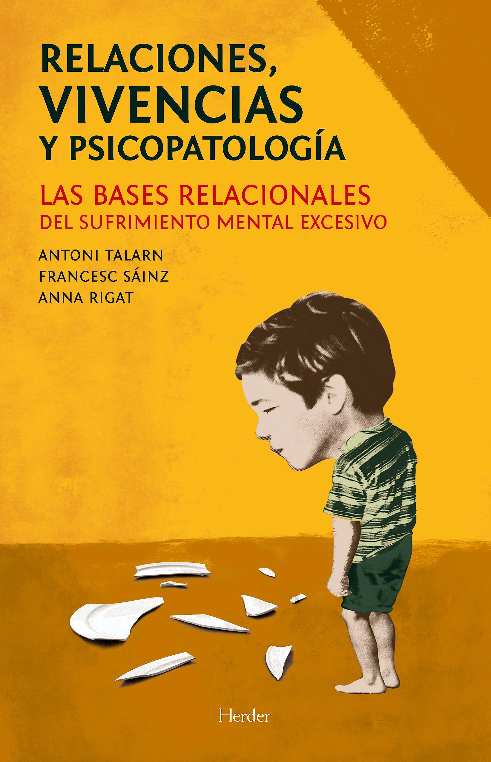Portada del libro 9788425433238 Relaciones, Vivencias y Psicopatologia. las Bases Relacionales del Sufrimiento Mental Excesivo