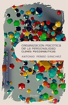 Portada del libro 9788425438721 Organización Psicótica de la Personalidad