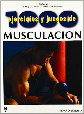 Portada del libro 9788425509087 1000 Ejercicios y Juegos de Musculación (Herakles)