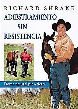 Portada del libro 9788425516665 Adiestramiento sin Resistencia: Doma Natural Pie a Tierra