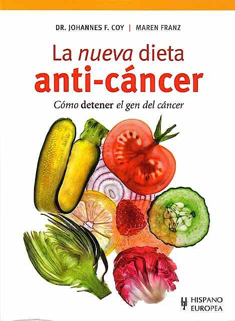 Portada del libro 9788425519505 La Nueva Dieta Anti-Cancer. como Detener el Gen del Cancer
