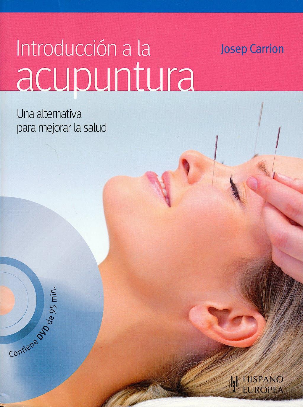Portada del libro 9788425519666 Introduccion a la Acupuntura. Una Alternativa para Mejorar la Salud + DVD