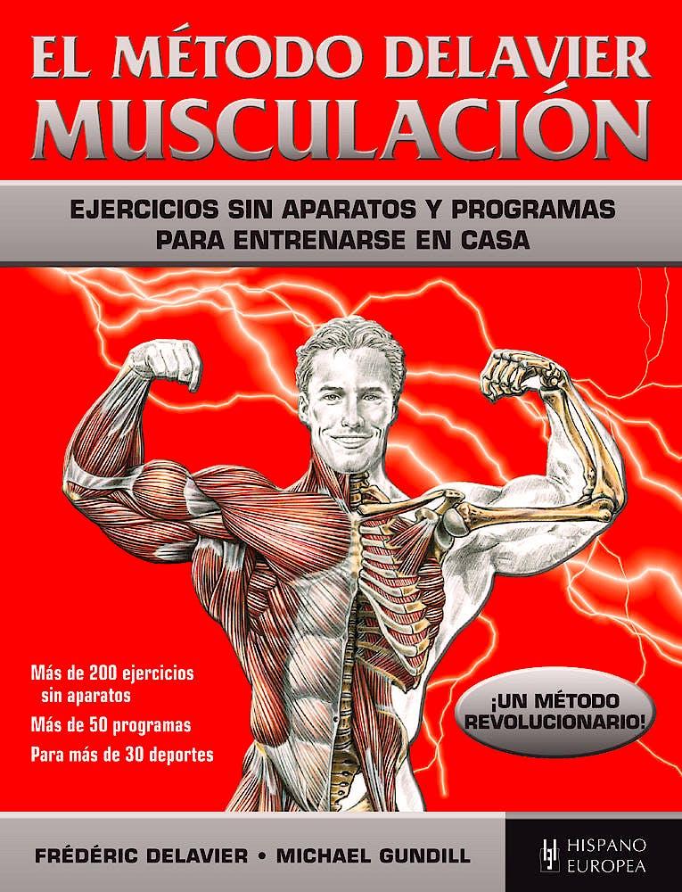 Portada del libro 9788425521164 El Método Delavier. Musculación. Ejercicios sin Aparatos y Programas para Entrenarse en Casa