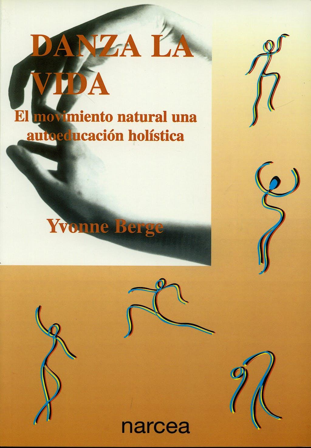 Portada del libro 9788427713093 Danza la Vida. el Movimiento Natural, una Autoecuacion Holistica