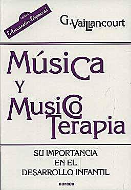 Portada del libro 9788427716315 Musica y Musicoterapia. Su Importancia en el Desarrollo Infantil