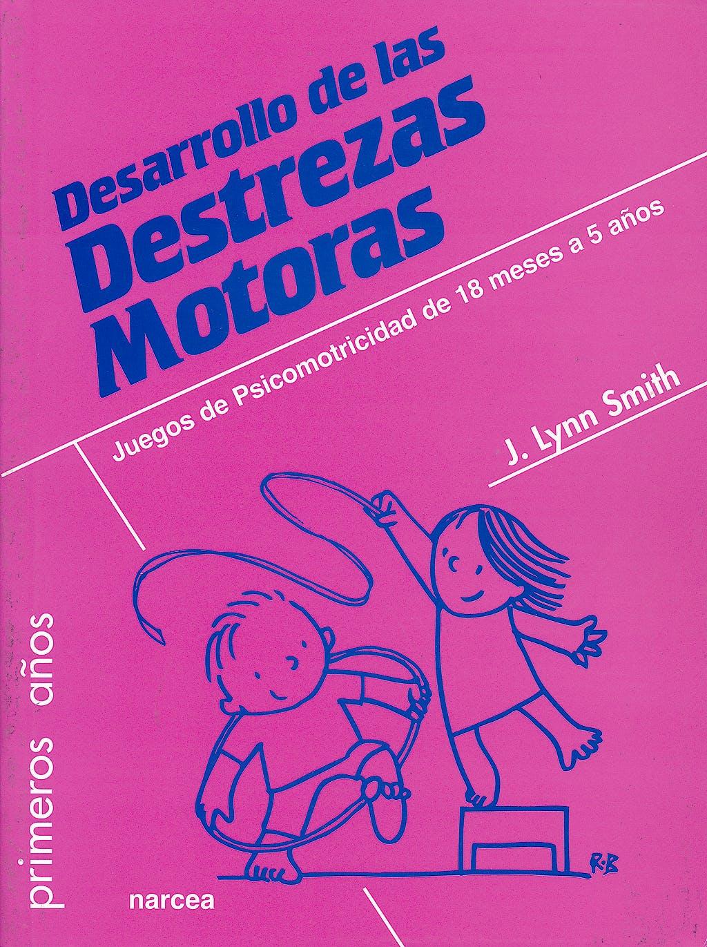 Portada del libro 9788427717527 Desarrollo de las Destrezas Motoras. Juegos de Psicomotricidad de 18 Meses a 5 Años