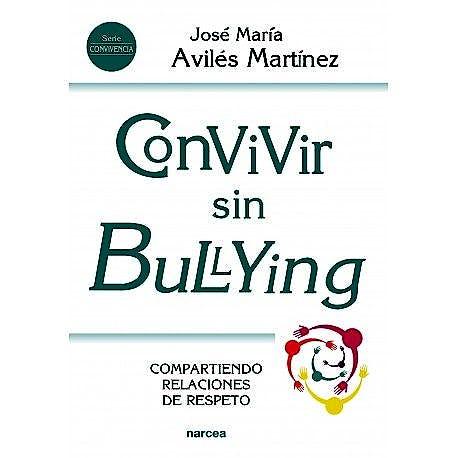 Portada del libro 9788427725881 Convivir sin Bullying. Compartiendo Relaciones de Respeto