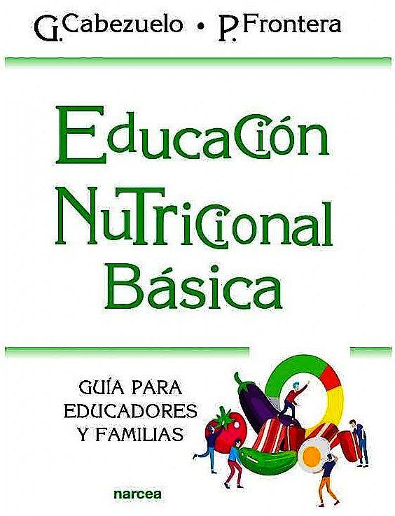 Portada del libro 9788427728110 Educación Nutricional Básica. Guía para Educadores y Familias