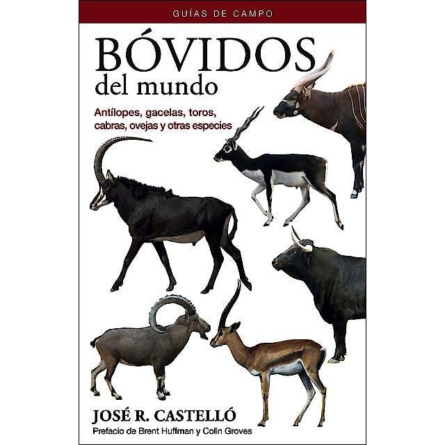 Portada del libro 9788428216838 Bóvidos del Mundo. Antílopes, Gacelas, Toros, Cabras, Ovejas y Otras Especies