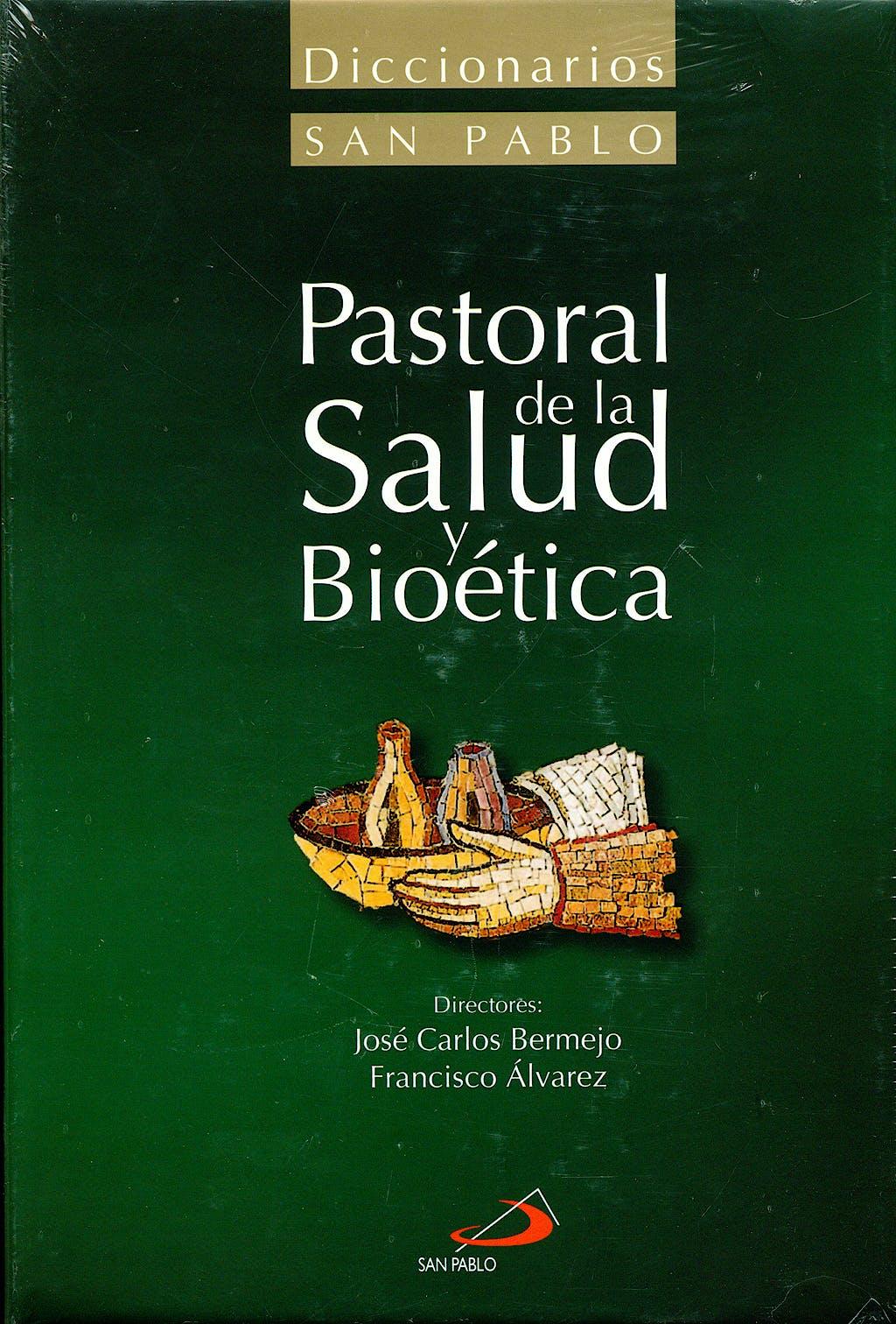 Portada del libro 9788428535137 Diccionario de Pastoral de la Salud y Bioetica