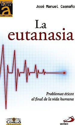 Portada del libro 9788428543316 La Eutanasia. Problemas Éticos al Final de la Vida Humana