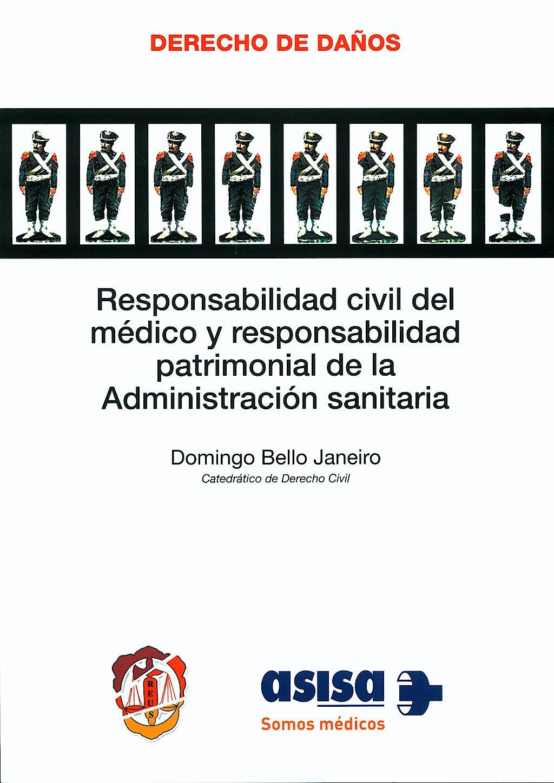 Portada del libro 9788429015522 Responsabilidad Civil del Medico y Responsabilidad Patrimonial de la Administracion Sanitaria