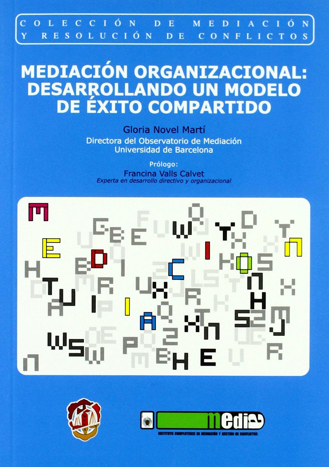 Portada del libro 9788429016369 Mediación Organizacional: Desarrollando un Modelo de Éxito Compartido