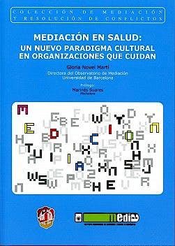 Portada del libro 9788429017021 Mediacion en Salud: Un Nuevo Paradigma Cultural en Organizaciones que Cuidan