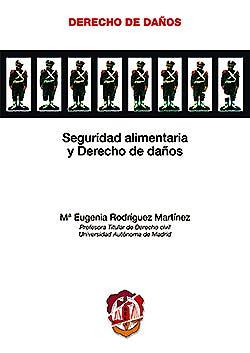 Portada del libro 9788429018783 Seguridad Alimentaria y Derecho de Daños