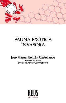 Portada del libro 9788429021202 Fauna Exótica Invasora (Animales y Derecho)