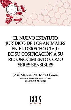 Portada del libro 9788429022926 El Nuevo Estatuto Jurídico de los Animales en el Derecho Civil. De su Cosificación a su Reconocimiento como Seres Sensibles