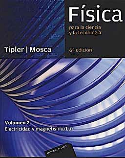 Portada del libro 9788429144307 Fisica para la Ciencia y la Tecnologia, Vol. 2: Electricidad y Magnetismo, Luz