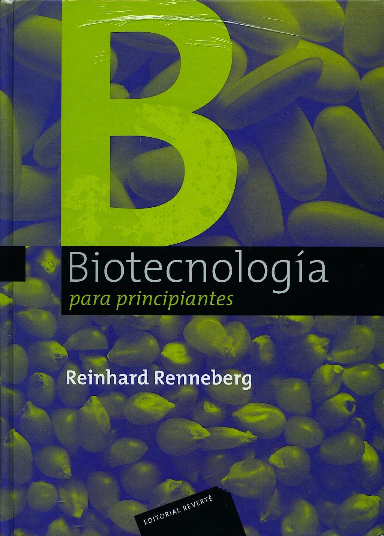 Portada del libro 9788429174830 Biotecnologia para Principiantes