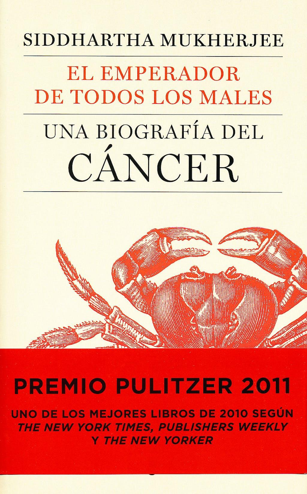 Portada del libro 9788430606450 El Emperador de Todos los Males. una Biografia del Cancer