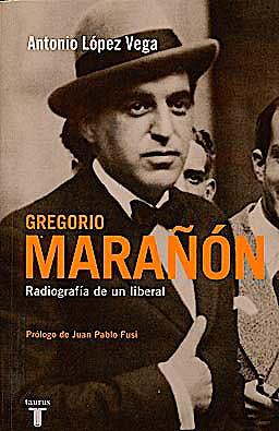 Portada del libro 9788430607945 Gregorio Marañon. Radiografia de un Liberal