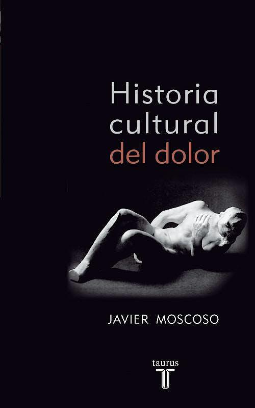 Portada del libro 9788430608157 Historia Cultural del Dolor