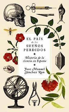 Portada del libro 9788430619276 El País de los Sueños Perdidos. Historia de la Ciencia en España