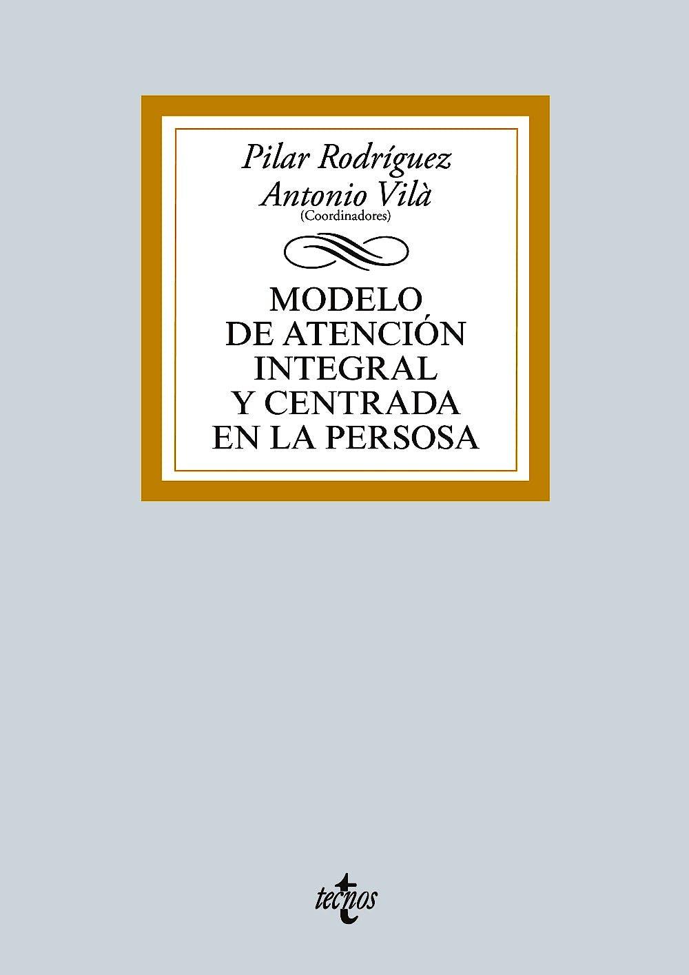 Portada del libro 9788430963683 Modelo de Atencion Integral y Centrada en la Persona. Teoria y Practica en Ambitos del Envejecimiento y la Discapacidad
