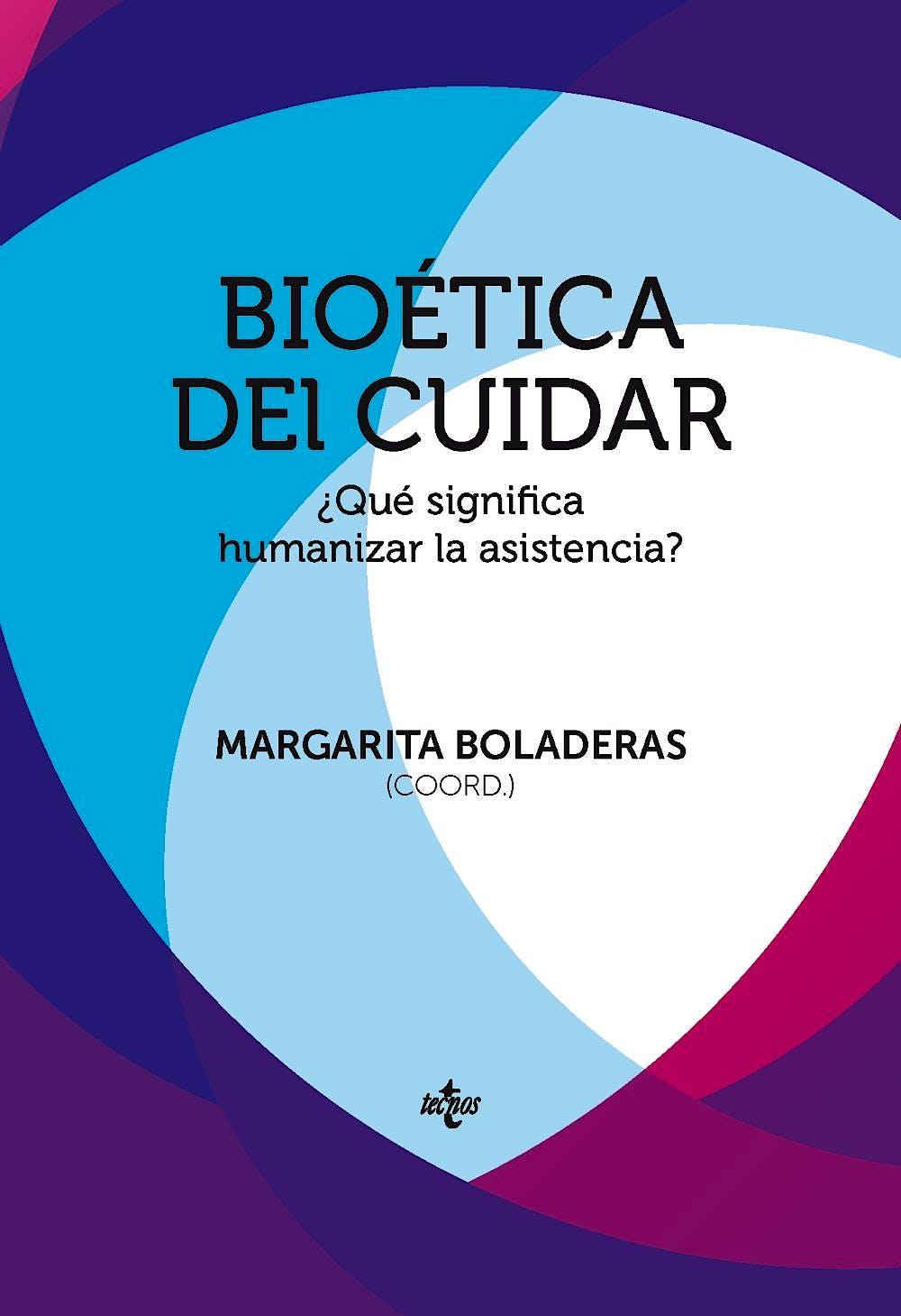 Portada del libro 9788430966929 Bioética del Cuidar ¿Qué Significa Humanizar la Asistencia?