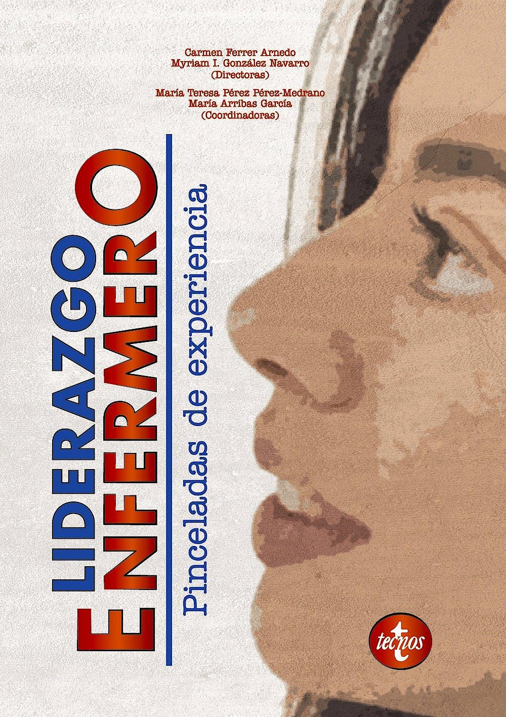 Portada del libro 9788430981564 Liderazgo Enfermero. Pinceladas de Experiencia