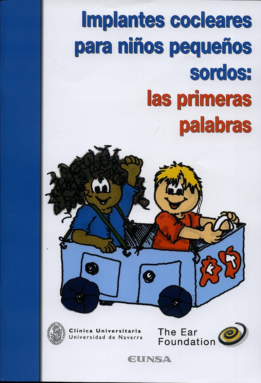 Portada del libro 9788431324797 Implantes Cocleares para Niños Pequeños Sordos: Las Primeras Palabras