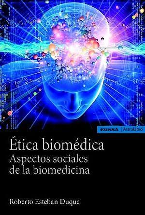Portada del libro 9788431333935 Ética Biomédica. Aspectos Sociales de la Biomedicina