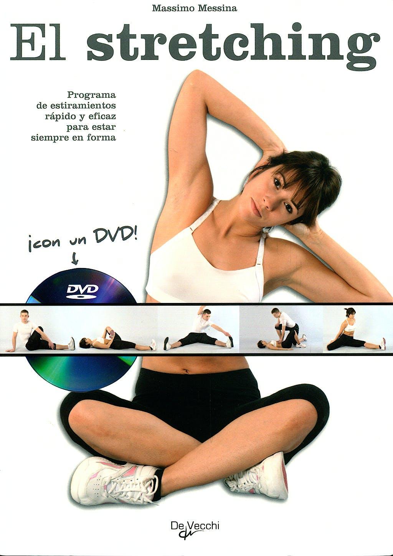 Portada del libro 9788431541217 El Stretching. Programa de Estiramientos Rapido y Eficaz para Estar en forma + Dvd