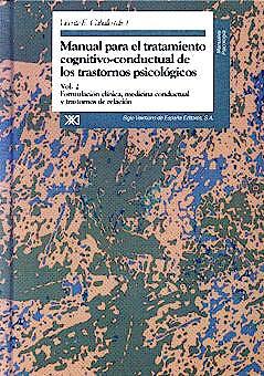 Portada del libro 9788432309724 Manual para el Tratamiento Cognitivo-Conductual de los Trastornos Psicologicos, Vol. 2: Formulacion Clinica, Medicina Conductual y Trastornos de Relac