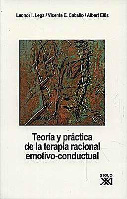 Portada del libro 9788432314063 Teoria y Practica de la Terapia Racional Emotivo-Conductual