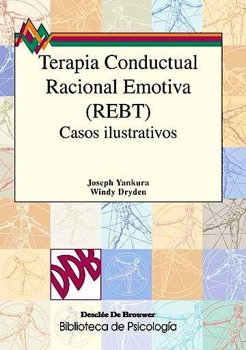 Portada del libro 9788433014689 Terapia Conductual Racional Emotiva (Rebt). Casos Ilustrativos