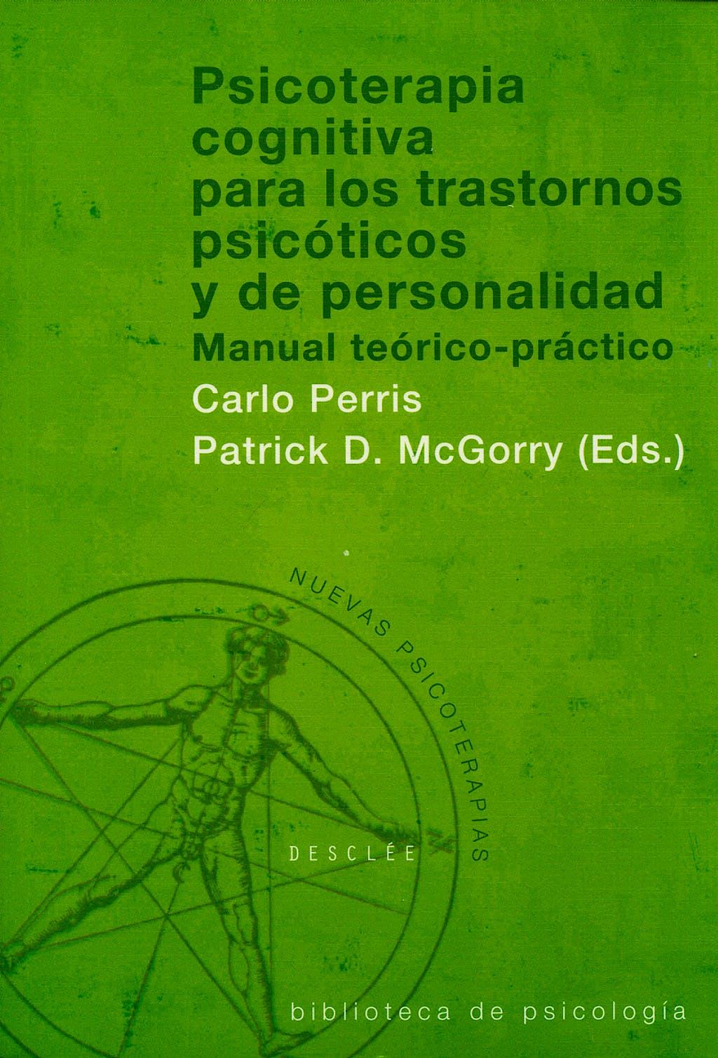 Portada del libro 9788433018410 Psicoterapia Cognitiva para los Trastornos Psicoticos y de Personalidad. Manual Teorico-Practico