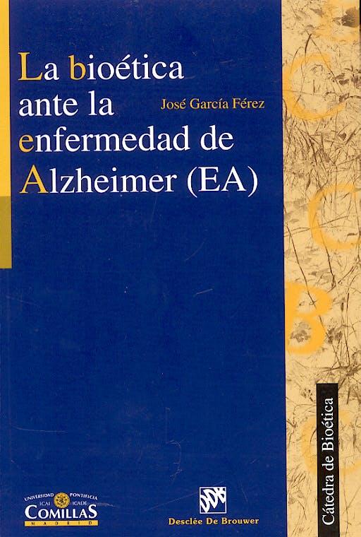 Portada del libro 9788433020284 La Bioetica ante la Enfermedad de Alzheimer (Ea)