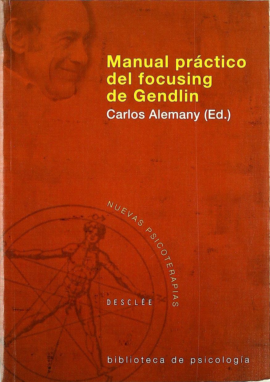 Portada del libro 9788433021373 Manual Practico del Focusing de Gendlin