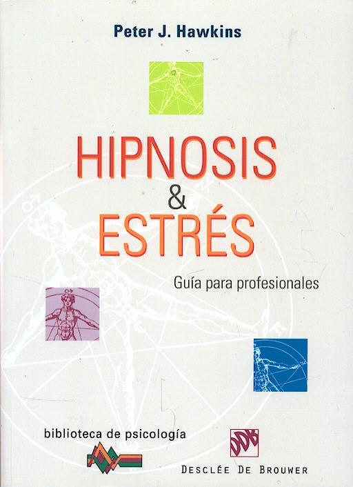 Portada del libro 9788433021755 Hipnosis & Estres. Guia para Profesionales