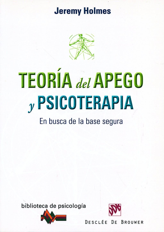 Portada del libro 9788433023131 Teoría del Apego y Psicoterapia. En Busca de la Base Segura