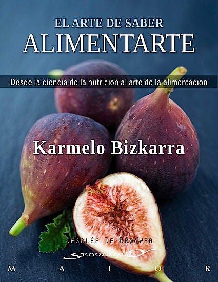 Portada del libro 9788433024732 El Arte de Saber Alimentarte. Desde la Ciencia de la Nutrición al Arte de la Alimentación