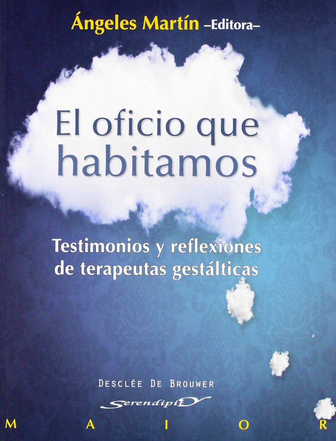 Portada del libro 9788433025784 El Oficio que Habitamos. Testimonios y Reflexiones de Terapeutas Gestalticas