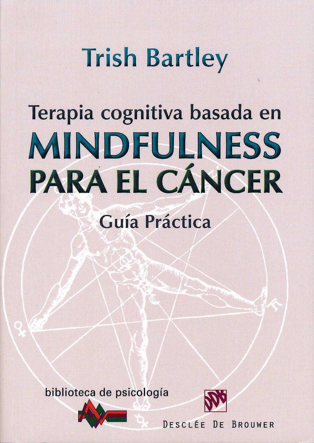 Portada del libro 9788433026569 Terapia Cognitiva Basada en Mindfulness para el Cancer. Guia Practica