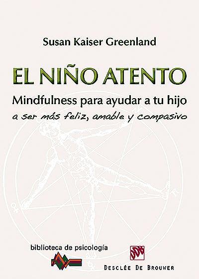 Portada del libro 9788433026743 El Niño Atento. Mindfulness para Ayudar a Tu Hijo a ser mas Feliz, Amable y Compasivo