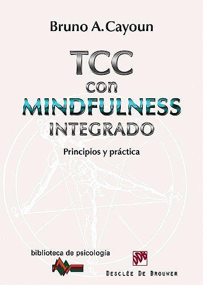 Portada del libro 9788433026798 Terapia Cognitivo-Conductual con Mindfulness Integrado. Principios y Practica