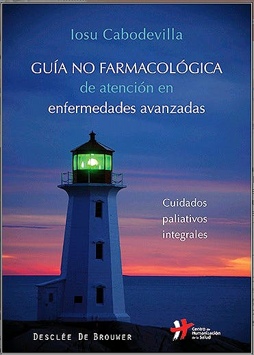 Portada del libro 9788433027016 Guia no Farmacologica de Atencion en Enfermedades Avanzadas. Cuidados Paliativos Integrales