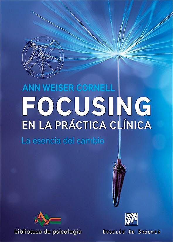 Portada del libro 9788433028822 Focusing en la Práctica Clínica. La Esencia del Cambio