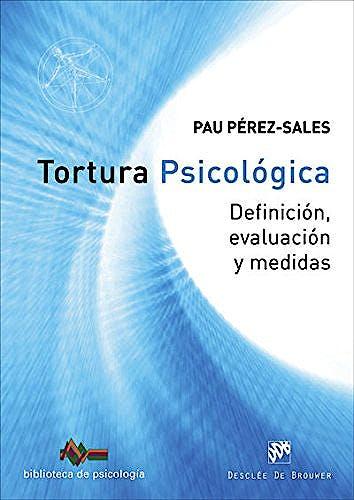 Portada del libro 9788433028846 Tortura Psicológica. Definición, Evaluación y Medidas