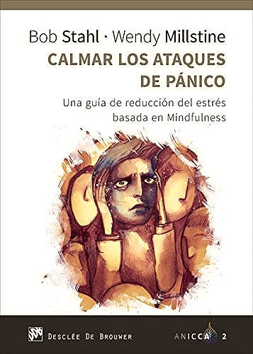 Portada del libro 9788433028945 Calmar los Ataques de Pánico. Una Guía de Reducción del Estrés Basada en Mindfulness